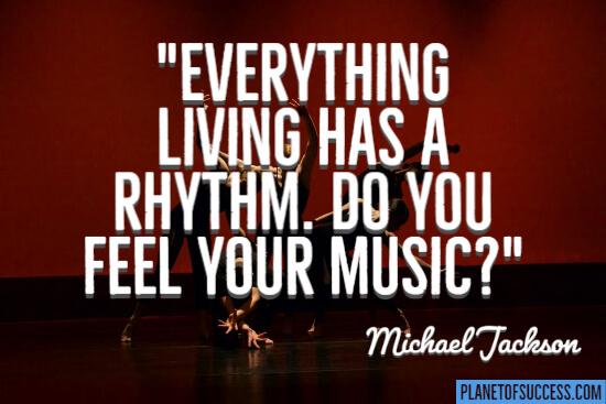 Everything living has a rhythm
