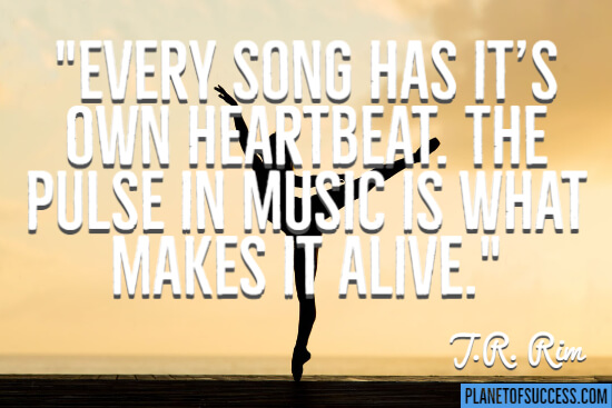 Every song has its own heartbeat