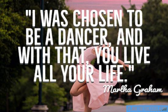 I was chosen to be a dancer