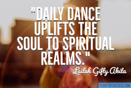 Daily dance uplifts the soul
