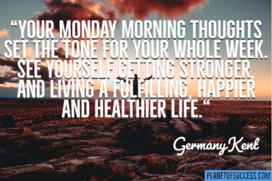 Your Monday morning thoughts quote
