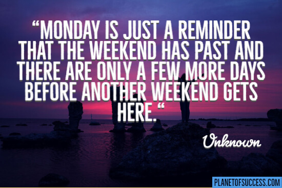 Monday is just a reminder quote
