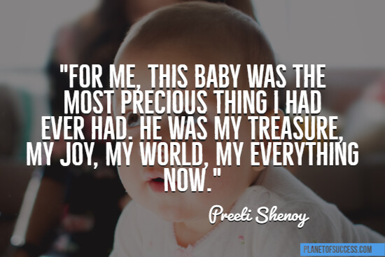This baby was the most precious thing quote