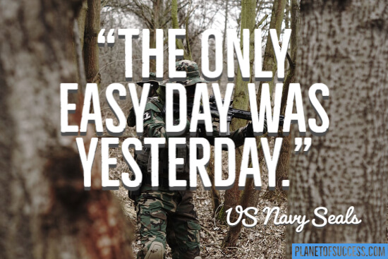 The only easy day was yesterday Navy SEALs quote