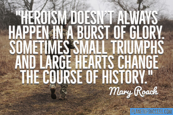 Sometimes small triumphs and large hearts change the course of history quote