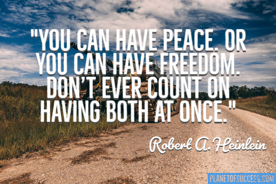 You can have peace or you can have freedom quote