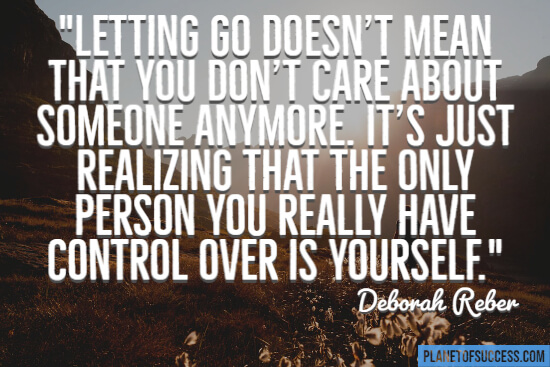 Letting go doesn't mean that you don't care quote