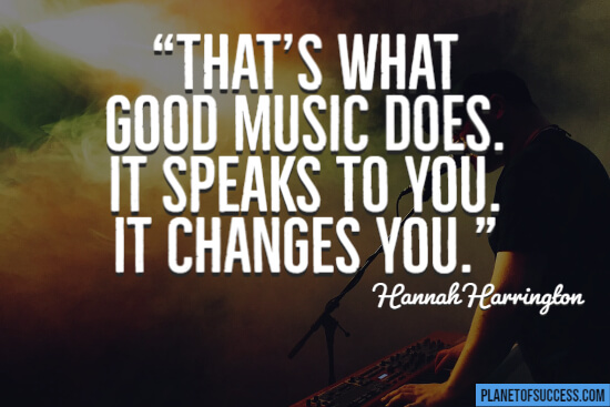 Good music speaks to you quote