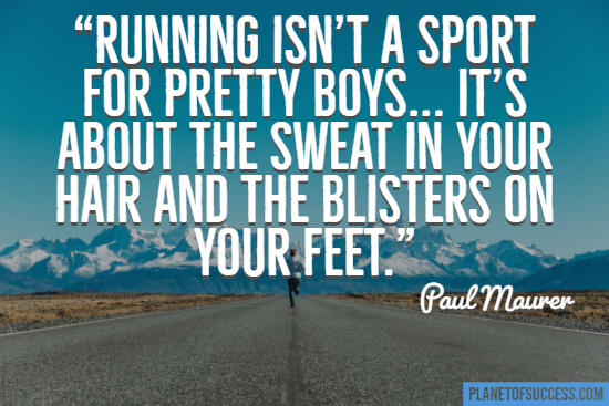 Running isn't a sport for pretty boys quote