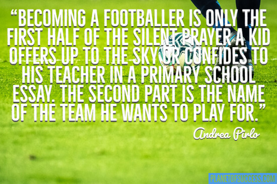 Andrea Pirlo quote about soccer