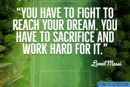 You have to fight to reach your dream soccer quote