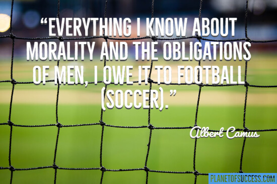 Everything I know about morality I owe it to football quote