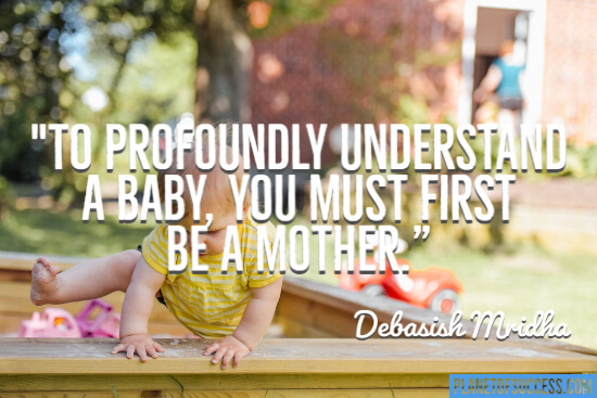 To profoundly understand a baby