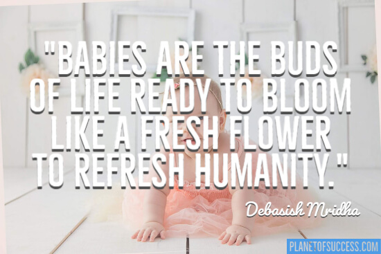 Babies are the buds of life