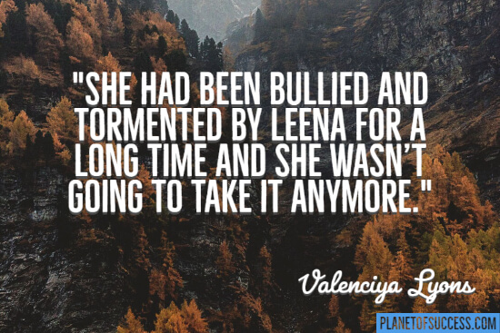 She had been bullied quote