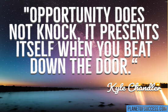 Opportunity does not knock quote