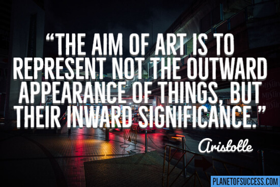 The aim of art quote