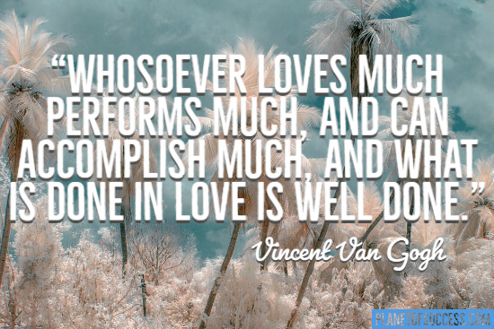 Whosoever loves much performs much quote