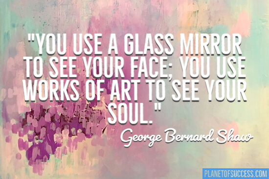 You use works of art to see your soul quote