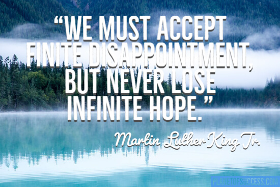We must accept finite disappointment but never lose infinite hope quote