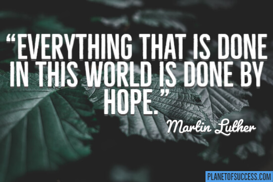 Everything that is done in this world is done by hope quote