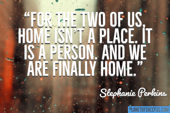For the two of us home isn't a place quote
