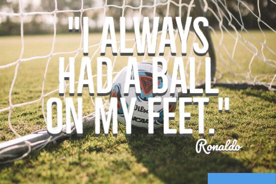 I always had a ball on my feet