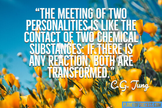 The meeting of two personalities quote