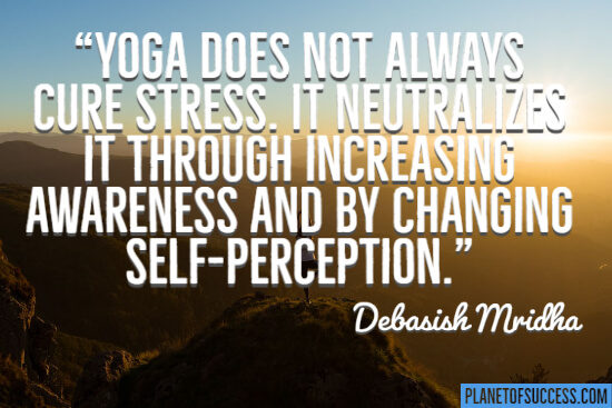Yoga does not always cure stress quote