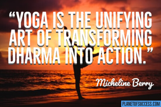 Yoga is the unifying art quote