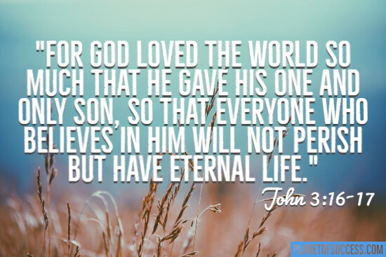 God loved the world so much that he gave his one and only son quotes