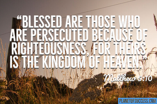 Blessed are those who are persecuted because of righteousness quote