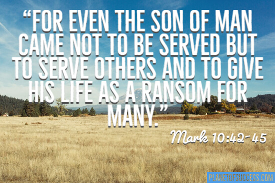 For even the Son of Man came not to be served quote