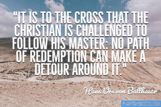 It is to cross that the Christian is challenged