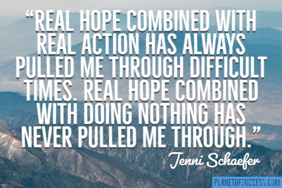Real hope combined with real action quote