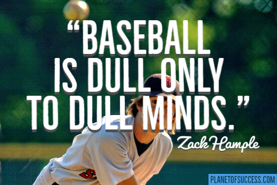 Baseball is dull only to dull minds quote