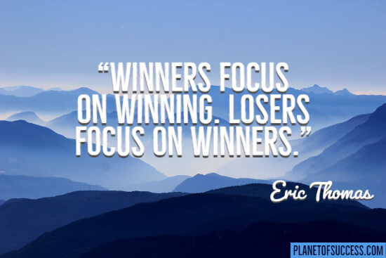 Winners focus on winning quote