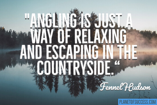 Angling is just a way of relaxing quote
