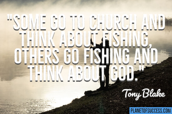 Go fishing and think about God quote