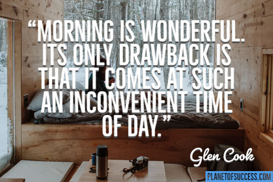 Morning is wonderful quote