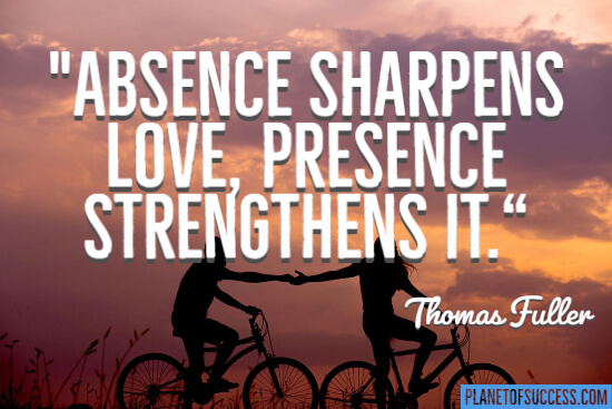 Absence sharpens love quote