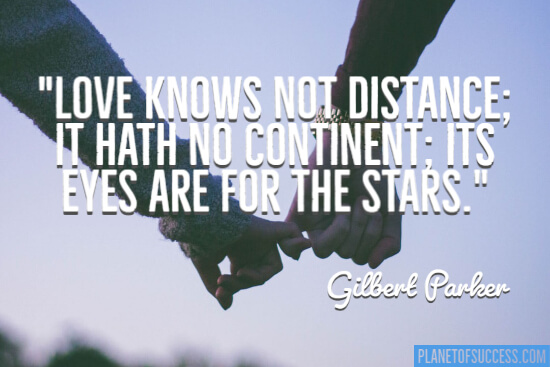 Love knows not distance quote