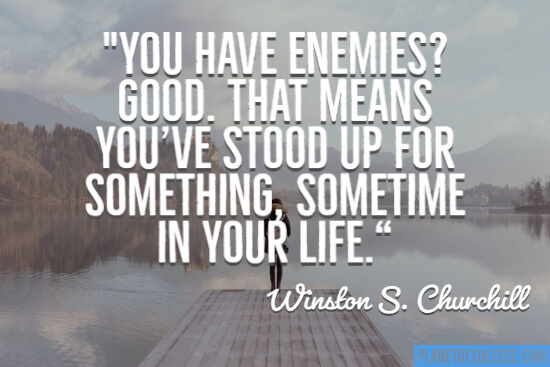 You have enemies quote