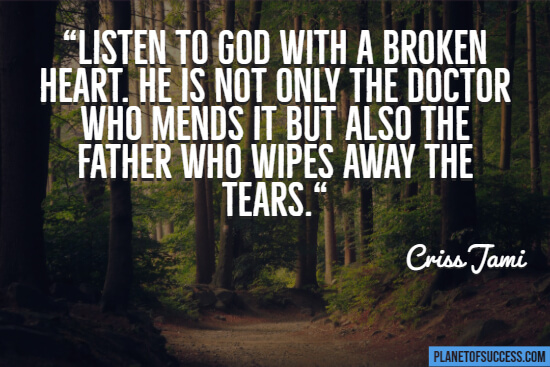 Listen to God with a broken heart quote