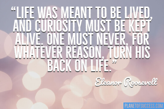 Life was meant to be lived quote