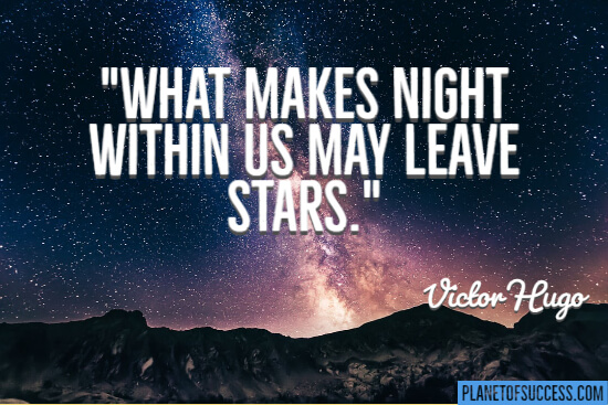 What makes night within us may leave us with stars quote