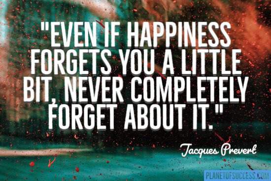 If happiness forgets you