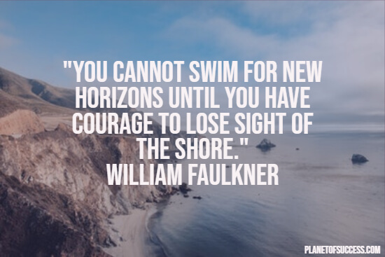 Courage to swim for new horizons quote