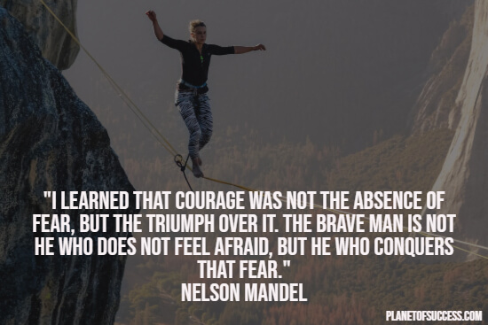 Facing fear quotes about courage and the absence of fear