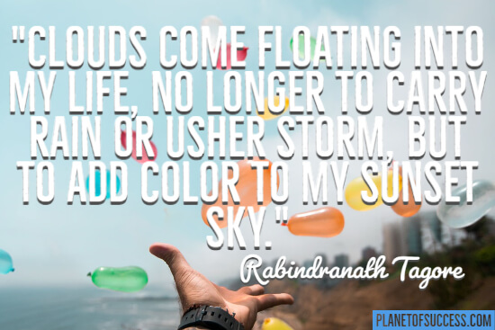 Clouds come floating into my life quote